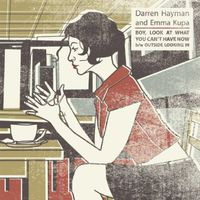 Darren Hayman - Boy, Look At What You Can't Have Now