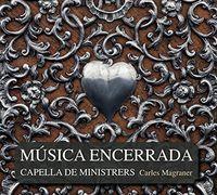 Capella De Ministrers - Musica Encerrada