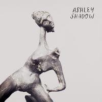 Ashley Shadow - Ashley Shadow
