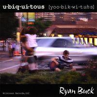 Ryan Buck - Ubiquitous
