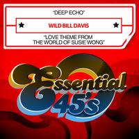 Wild Bill Davis - Deep Echo / Love Theme from World of Susie Wong