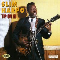 Slim Harpo - Tip On In [Import]