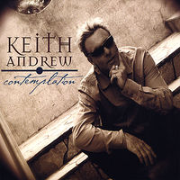 Keith Andrew - CONTEMPLATION