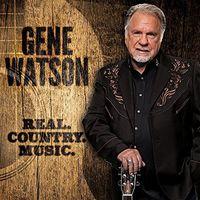 Gene Watson - Real Country Music [Digipak]