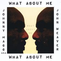 John Weaver - What About Me