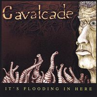 Cavalcade - It'S Flooding In Here