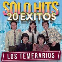 Temerarios - Solo Hits 20 Exitos