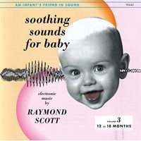 Raymond Scott - Soothing Sounds For Baby,Vol. 3