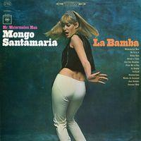 Mongo Santamaria - Mr. Watermelon Man Mongo Santamaria  ?- La Bamba