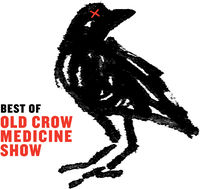Old Crow Medicine Show - Best Of