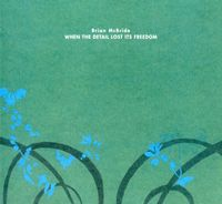 Brian Mcbride - When The Detail Lost Its Freedom