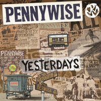 Pennywise - Yesterdays [Vinyl]