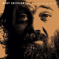 Roky Erickson - All That May Do My Rhyme