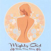 Billy Ray Deiz - Mighty Girl Ep