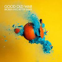 Good Old War - Broken Into Better Shape