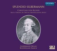 Christian Von Blohn - Splendid Silbermann