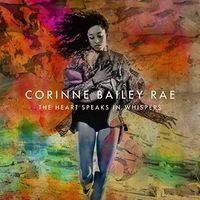 Corinne Bailey Rae - The Heart Speaks In Whispers [Deluxe Edition]