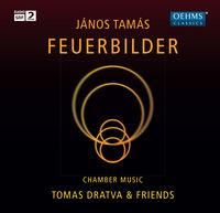 Tomas Dratva - Feuerbilder-Chamber Music By Janos Tamas