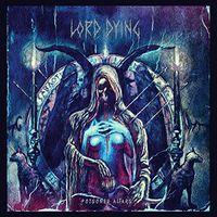 Lord Dying - Poisoned Altars [Vinyl]