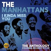 Manhattans - I Kinda Miss You: Anthology - Columbia Records 1973-1987