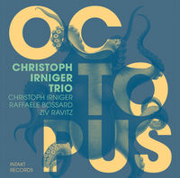 Christoph Irniger Trio - Octopus