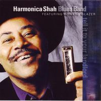 Harmonica Shah - Tell It to Your Landlord