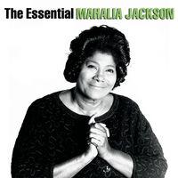 Mahalia Jackson - The Essential Mahalia Jackson [Columbia/Legacy]