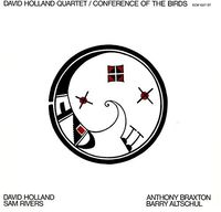 Dave Holland - Conference Of The Birds [Reissue]