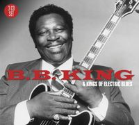 B King B - BB King & the Kings of Electric Blues