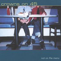 Crowns On 45 - Not on the Menu