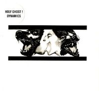 Holy Ghost! - Dynamics [Import]