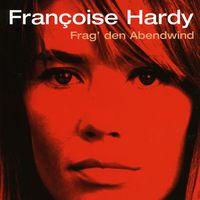 Francoise Hardy - Frag Den Abendwind [Import]