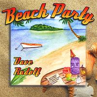 Dave Rudolf - Beach Party