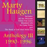 Marty Haugen - Anthology Iii: 1990-1996