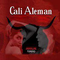 Cali Aleman - Amor Torero