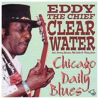 Eddy Clearwater - Chicago Daily Blues
