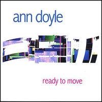 Ann Doyle - Ready To Move
