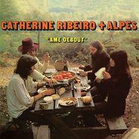 Catherine Ribeiro + Alpes - Ame Debout [LP]