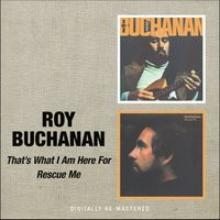 Roy Buchanan - That's What I Am Here For/Rescue Me [Import]