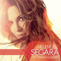 Helene Segara - Tout Commence Aujourd'hui (Fra)