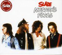 Slade - Nobody's Fools [Import]