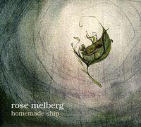 Rose Melberg - Homemade Ship