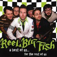 Reel Big Fish - Best Of Us For The Rest Of Us (Bonus Cd)