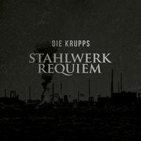 Die Krupps - Stahlwerkrequiem