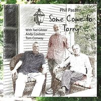 Phil Passen - Some Come To Tarry