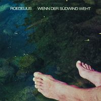 Roedelius - Wenn Der Sudwind Weht