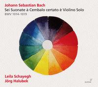 Leila Schayegh - Bach: Six Sonatas for Harpsichord & Violin