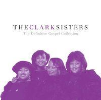 Clark Sisters - Definitive Gospel Collection