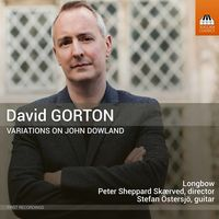 Stefan Ostersjo - David Gorton: Variations on John Dowland