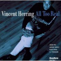 Vincent Herring - All Too Real